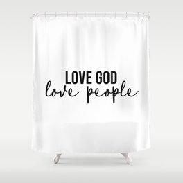 Love God Love People Shower Curtain