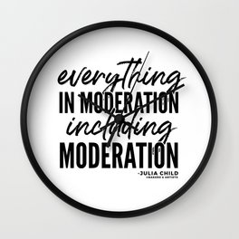 Everything in Moderation (Black) Wall Clock