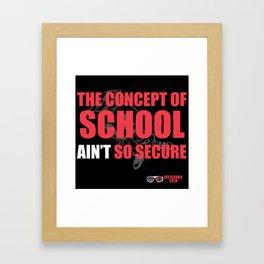 School Ain't Secure Framed Art Print