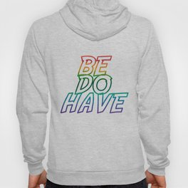 Be.Do.Have. Hoody