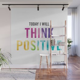 New Year's Resolution Reminder - TODAY I WILL THINK POSITIVE Wall Mural