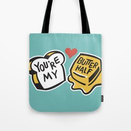 You're My Butter Half Tote Bag
