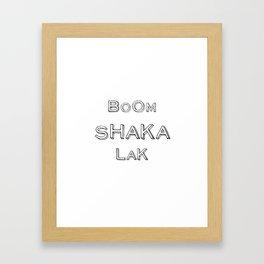 BoomShakaLak Framed Art Print