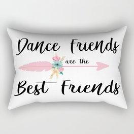 Dance friends are the best friends Rectangular Pillow