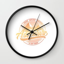 Dream Explore Discover Adventure Is Out There or Wall Clock