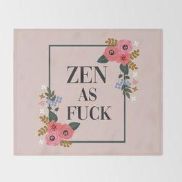 Zen As Fuck, Funny Pretty Yoga Quote Throw Blanket