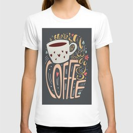 There's always room for coffee T-shirt
