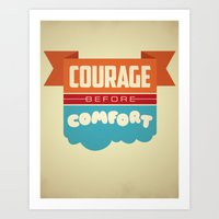 Courage Before Comfort Art Print