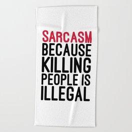 Sarcasm Funny Quote Beach Towel