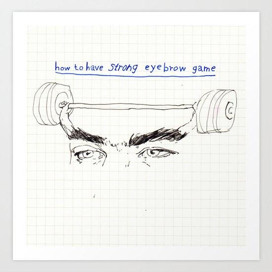 strong eyebrows Art Print