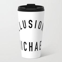 Illusions Michael - Arrested Development Travel Mug