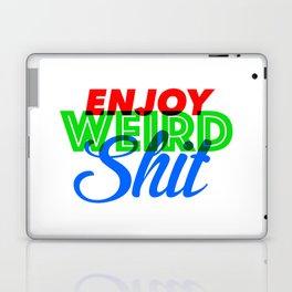 Enjoy Weird Shit Laptop & iPad Skin