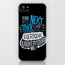 My Next Trick iPhone Case