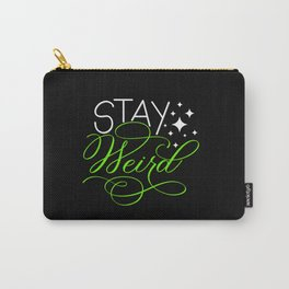 Stay Weird (Dark) Carry-All Pouch