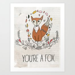 You're a FOX. Art Print