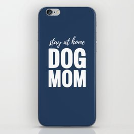 Stay At Home Dog Mom iPhone Skin