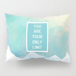 Your Only Limit Quote Pillow Sham