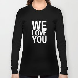 THE WE LOVE YOU PROJECT Long Sleeve T-shirt