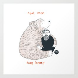 Real men hug bears Art Print