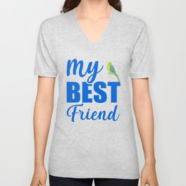 My Best Friend Is A Budgie by Unisex V-Neck