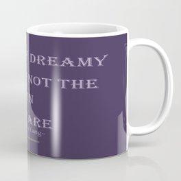 You are  Coffee Mug