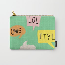 LOL, OMG,TTYL ... Carry-All Pouch