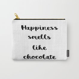 Happiness smells like chocolate Carry-All Pouch