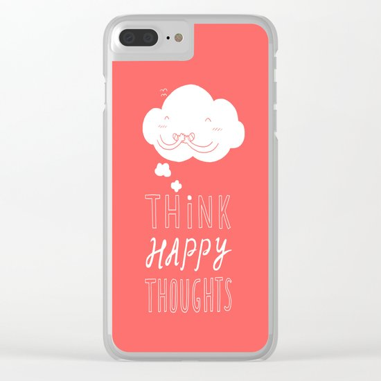 Think Happy Thoughts Clear iPhone Case