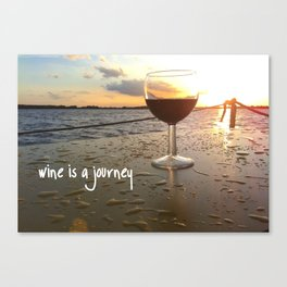 Wine is a journey Canvas Print