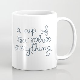A Cup of Tea Solves Everything Coffee Mug