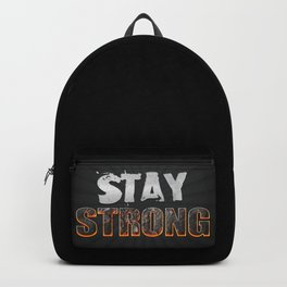 Stay Strong Quote Backpack