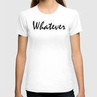 clueless T-shirts featuring Whatever by Crimson and Clover Studio