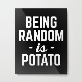 Being Random Funny Quote Metal Print