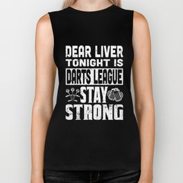 dearliver tonight is darts league stay strong wine t-shirts Biker Tank