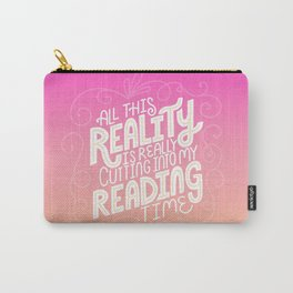 Reality Vs. Reading Pink Orange Carry-All Pouch