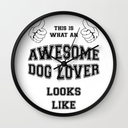 AWESOME DOG LOVER Wall Clock