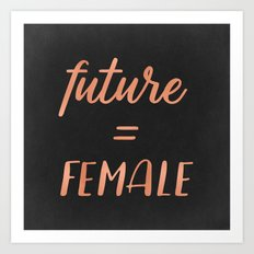 The Future is Female Text - Rose Gold Typography Quote Art Print
