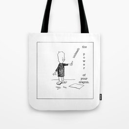 unleash the power of your crayon Tote Bag