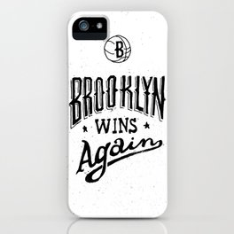Brooklyn Wins Again (Home)  iPhone Case