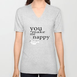 You make me nappy Unisex V-Neck