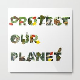 Protect Our Planet Metal Print