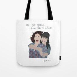 Broad City: We Go Together Like Abbi & Ilana Tote Bag