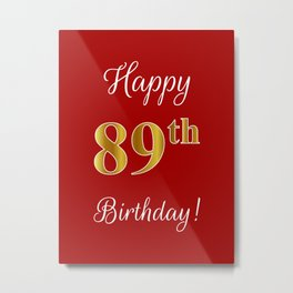 "Elegant ""Happy 89th Birthday!"" With Faux/Imitation Gold-Inspired Color Pattern Number (on Red) Metal Print"