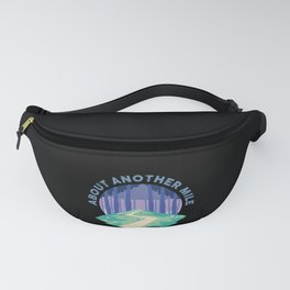 Funny Hiking Another Mile Adventure Camping Gift Fanny Pack