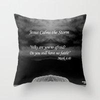religious Throw Pillows featuring Faith Religious Art--- Jesus Calms the Storm--- Bible Scripture Mark 4: 35-41 By Saribelle Rodriguez by Saribelle Inspirational Art