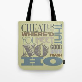 Cheater Cheater Tote Bag