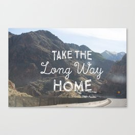 Take the long way home. Canvas Print