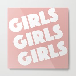 Girls Girls Girls Metal Print
