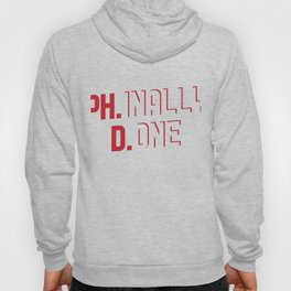 Phinally Done Gift Hoody