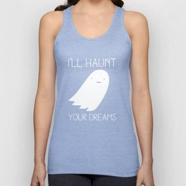 I'll Haunt Your Dreams Ghost Prank Gag Prankster Unisex Tank Top